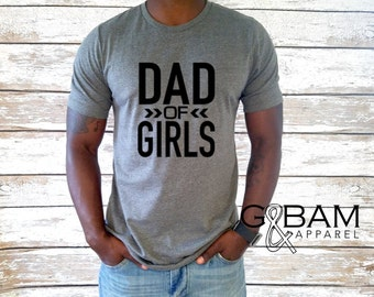 DAD OF GIRLS Shirt / Dad T-shirt / Dad Squad Shirt / New Dad Gift