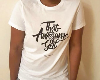 That Awesome Girl White Tees