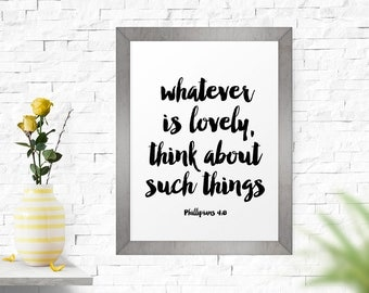 Inspirational Art, Whatever Is Lovely.. - Phillipians 4:8, Bible Verse, Printable Art, Typography Art Print, Home Decor, Typography Poster