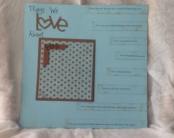 Things We Love About You Customized 12x12 Scrapbook Page