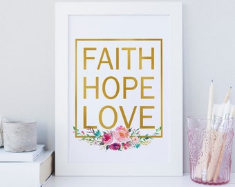 Faith Hope Love wall art, Bible verse art, Floral typography print, printable wall art, Christian quote, gold foil wall art, chic print