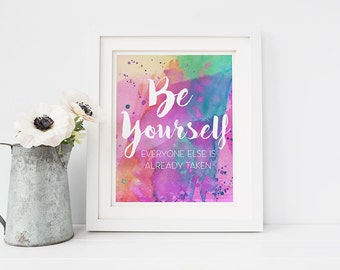 """PRINTABLE Art """"Be Yourself Everyone Else is Taken"""" Print, Watercolor Splash Summer Wall Art, Inspirational Home Dorm Creativity Quote Poster"""