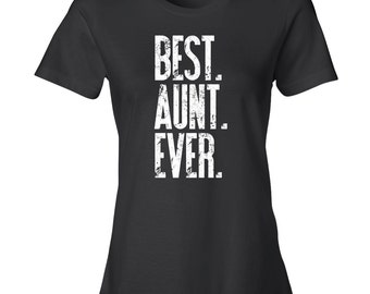 BEST AUNT EVER Shirt, Best Auntie Ever Tshirt, Gifts for Aunts, Funny Aunty Tees, Best Aunt Shirt Black