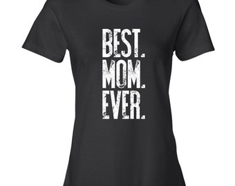 Best Mom Ever shirt, Mothers Day, Best Mom Ever T Shirt, Gift for Her, Mothers Day Present, Christmas Gift, Birthday Gift, Tee BLACK