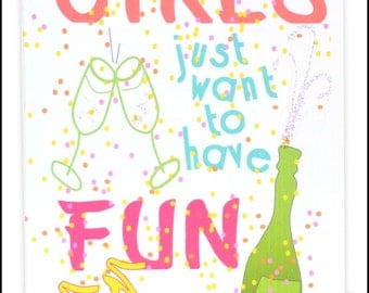 Girls Just Want to have Fun Greeting Card #LBG-141