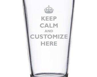 Keep Calm Custom Etched Pint Glass