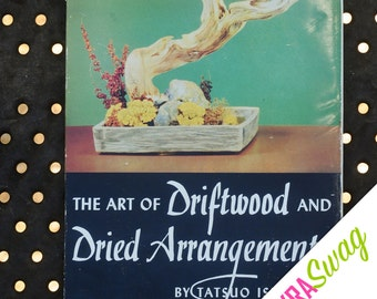 The Art of Driftwood and Dried Arrangements