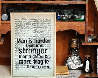"""inspirational Quote. """"Man is Harder Than Iron, Stronger than Stone & More Fragile than a Rose"""" Vintage Dictionary Book Page Print."""