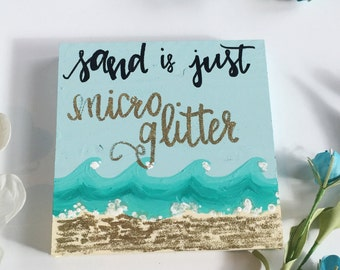 Sand is just micro glitter