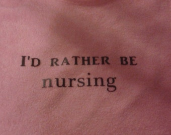 I'd rather be nursing breastfeeding baby bib