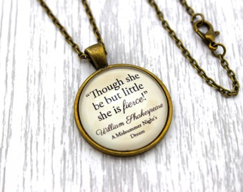 Shakespeare, 'Though She Be But Little She Is Fierce', A Midsummer Night's Dream Quote Necklace or Keychain, Keyring.