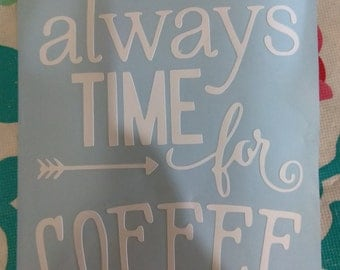 It's always time for coffee Decal