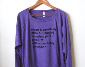 Jane Austen Novels/Book Titles - Pride and Prejudice - Persuasion - Emma - Sense and Sensibility- Women's Slouchy Pullover. MADE TO ORDER