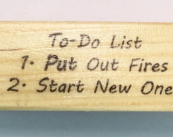 Rubber Stamp - To-Do List Put Out Fires Start New Ones - Funny Life Tasks Quote Humor Scrapbook Greeting Card Altered Attic Mounted