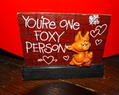"""Vintage 1970's Wood Plaque,  Wallace Berrie Wood  """"You're One Foxy Person"""" Foxy, Valentine Desk Plaque"""
