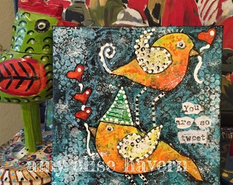 You Are So Tweet original mixed media -collage painting 8x8