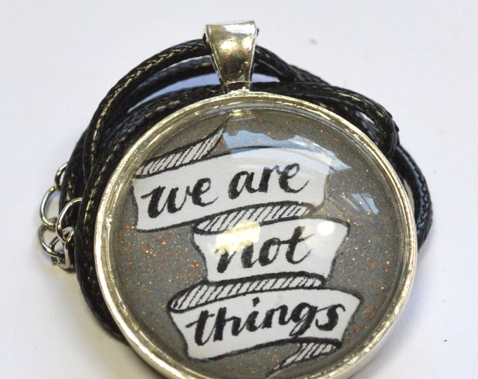 """Mad Max Fury Road """"We Are Not Things"""" Pendant"""
