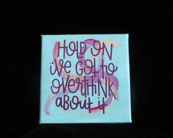 Overthink it!  4x4 Canvas Wall Art
