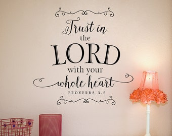 Trust in the Lord with your whole heart wall decal - Scripture Wall Quote - Christian Wall Decor - Scripture Wall Decal