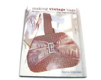 Making Vintage Bags Book by Emma Brennan. 20 Sewing Patterns for Vintage Bags and Purses. Hardcover Book, Sewing Craft Pattern Book.