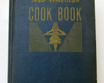Vintage Cook book 1942 The New American Cook book, Vintage Recipes, Old Cookbook