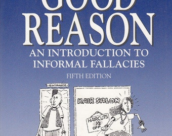 With Good Reason: An Introduction to Informal Fallacies by S Morris Engel 1994