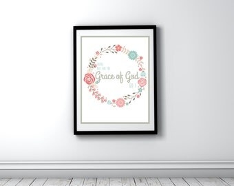 Grace of God / Quote / Printable Poster