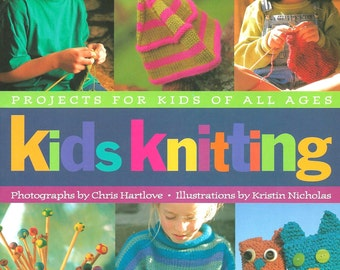 Kids Knitting - Projecsfor Kids of All Ages (complete instructions, charts, etc.)