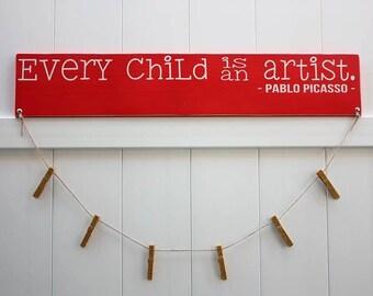 Every Child is An Artist // Art Work Display // Kid Wall Art // Pablo Picasso // Kid Signs // Child Artwork Hanger// Child's Art Display