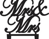 ON SALE Script MRS And Mrs Cake Topper or Mr and Mr