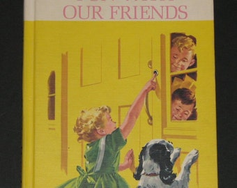 1962 Fun with Our Friends - original Dick and Jane basic reading PRIMER
