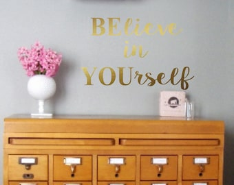 Vinyl Wall Decal- Believe in yourself-Inspirational Wall Quotes- Decals-Teen Decor-Words for the Wall-Home Decor