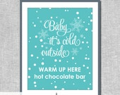 Hot Chocolate Bar Sign - DIY Digital Files - Baby It's Cold Outside #00058-ID