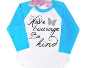 Have Courage Be Kind shirt - Cinderella Shirt - Glitter Butterfly Raglan