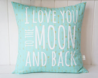 I love you to the moon and back Pillow Cover, 20x20, Seafoam wth gold arrows