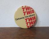 Vintage TWA Getaway Vacations Pinback Button