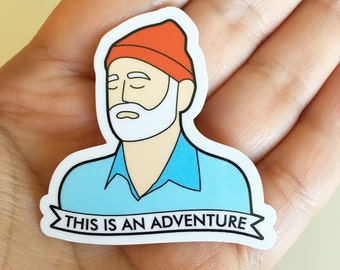Steve Zissou This is an Adventure Sticker - The Life Aquatic Wes Anderson Vinyl Stickers