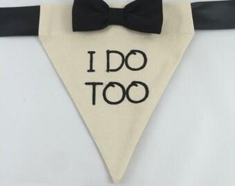 "Mister ""I do too"",  dog bandana, pet accessories, best man bandanna, ringbearer bandana, groomsdog bandanna, custobdana, wedding bandanna"