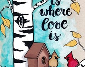 HOME is where LOVE is - Printable Art - Cardinals on a Birch Tree, Acrylic Watercolor Painting on a Recycled Cardboard Family Home Decor