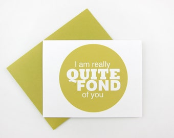 Quite Fond of You: Love / Like / Anniversary Card