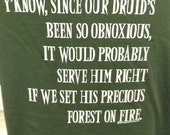 The Druid Has Been Obnoxious roleplaying rpg fantasy t-shirt