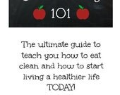 Clean Eating 101 Guidebook - clean eating, weight loss, e-book, health, nutrition