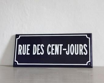 French Enamel Antique Street Sign, Porcelain Sign, Street of a Hundred Days, LARGE