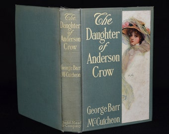 Beautiful Edwardian Book - 1909 Hardback w/ Paste Down Cover - Daughter of Anderson Crow - Home Décor / Interior Decorating / Victorian Chic