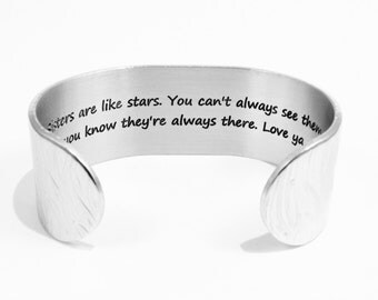 """Sister Gift- """"Sisters are like stars.  You can't always see them, but you know they're always there. Love ya,"""" 1"""" hidden message cuff"""