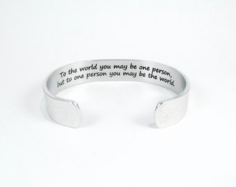 Inspirational Gift ~ To the world you may be one person, but to one person you may be the world. ~ 1/2' hidden message bracelet