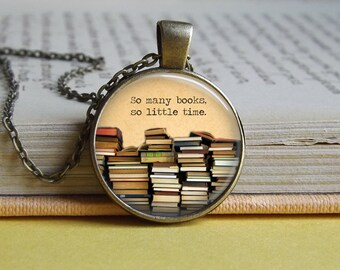 Silver or bronze 'So many books, so little time' quote glass dome pendant necklace (books, book pile, reading, book lover)