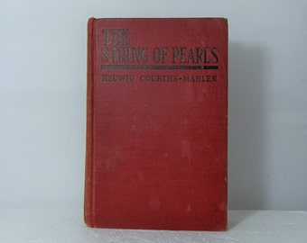 Collectible Vintage Hardcover Book The String Of Pearls by Hedwig Courths-Mahler A.L. Burt 1929 Red Cloth Good Condition DanPickedMinerals