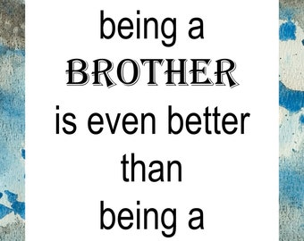 Sometimes being a brother is even better than being a superhero printable