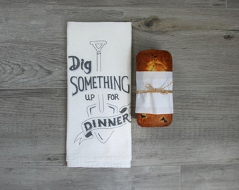 "Funny Dish Towel, Tea Towel, Dish Towel - ""Dig something up for dinner"" - Flour sack tea towels, kitchen towel"